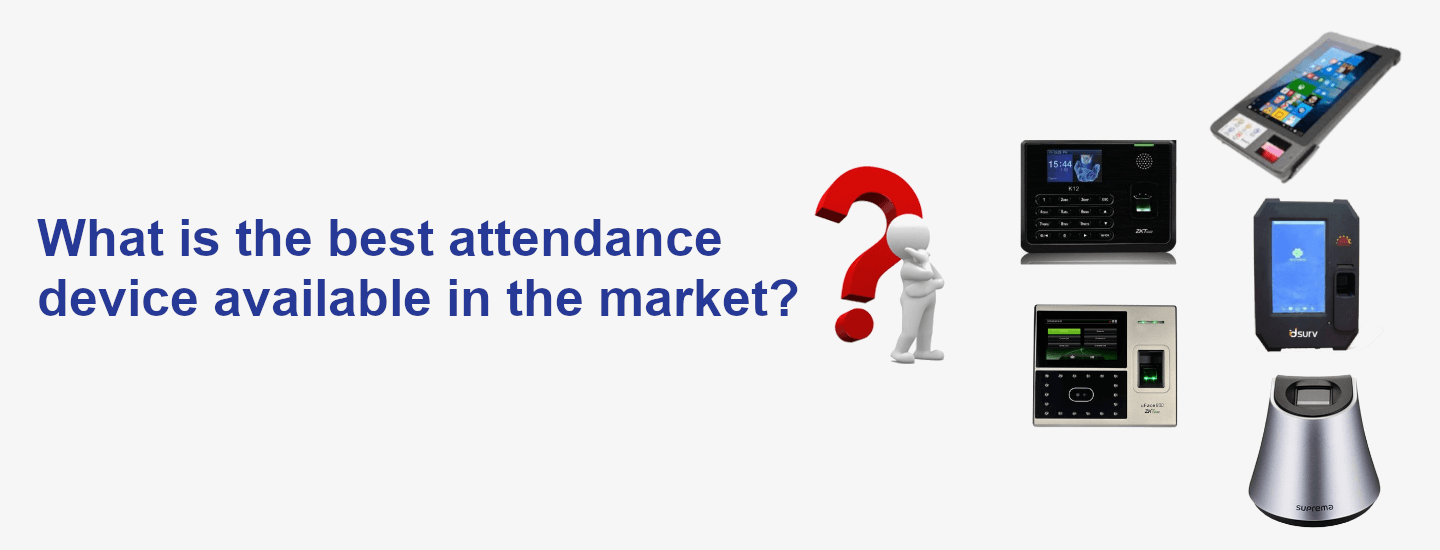 What is the best attendance device available in the market?