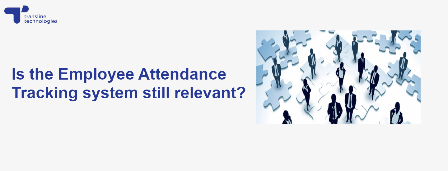 Is the Employee Attendance Tracking system still relevant?