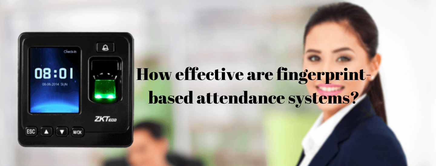 How effective are fingerprint-based attendance systems?