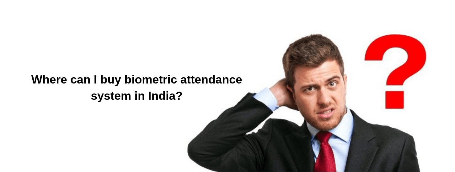 Where can I buy biometric attendance system in India?