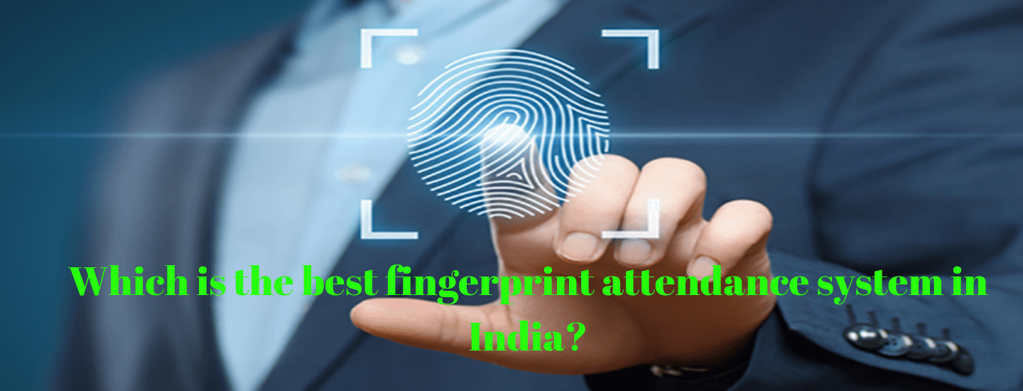 Which is the best fingerprint attendance system in India?