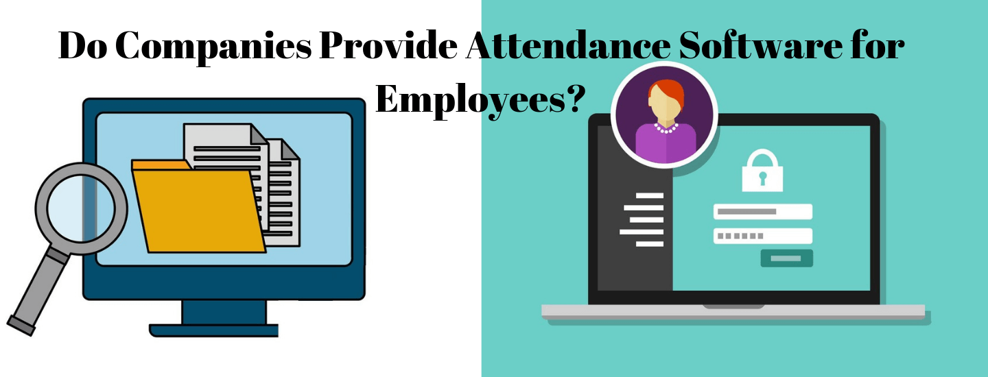 Do companies provide attendance software for employees?