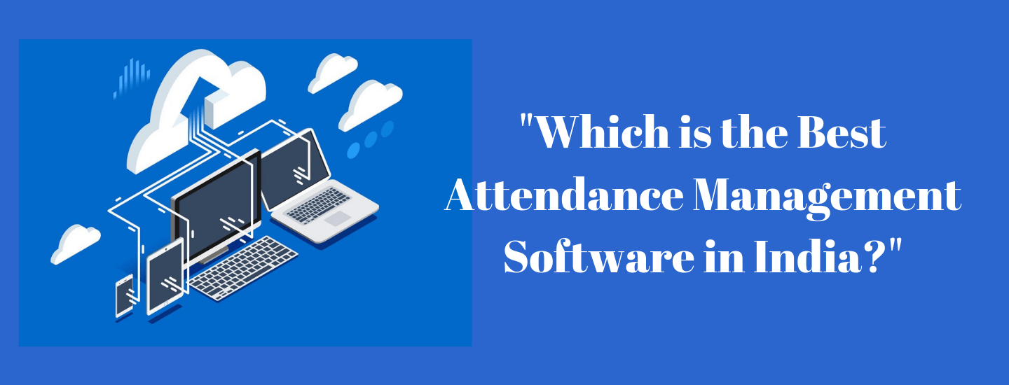 Which is the best attendance management software in India?