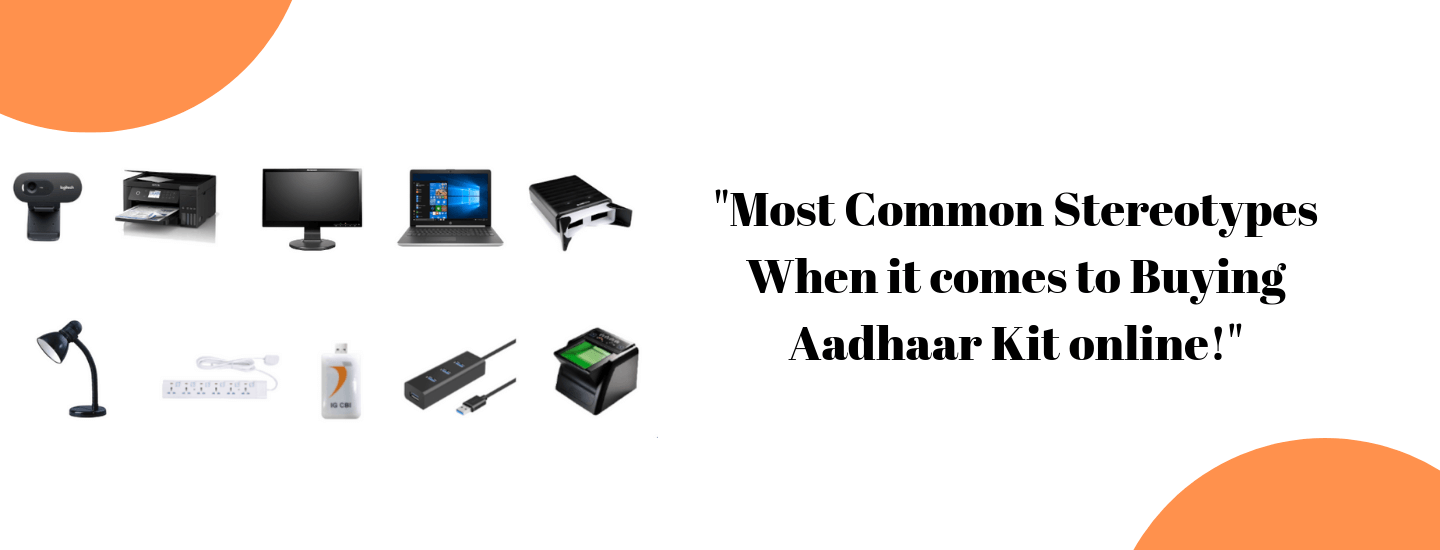 Most Common Stereotypes When it comes to Buying Aadhaar Kit online!