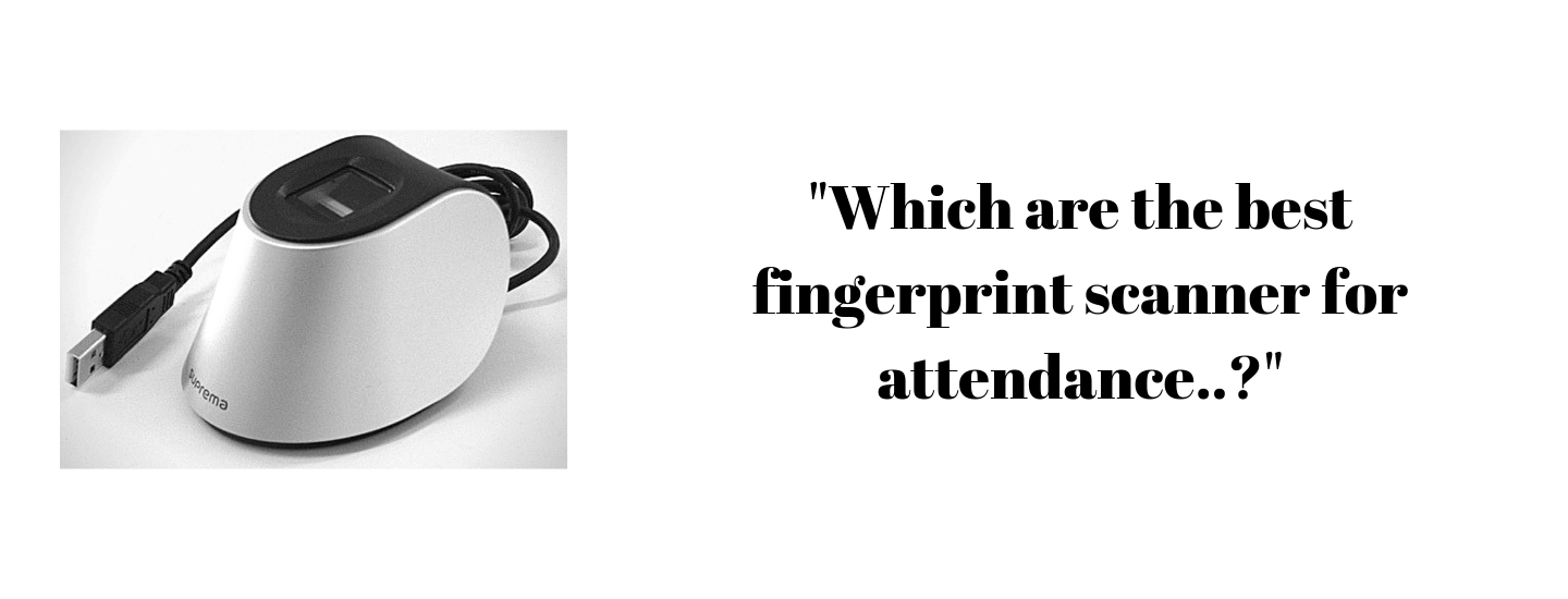 Which are the best fingerprint scanner for attendance?
