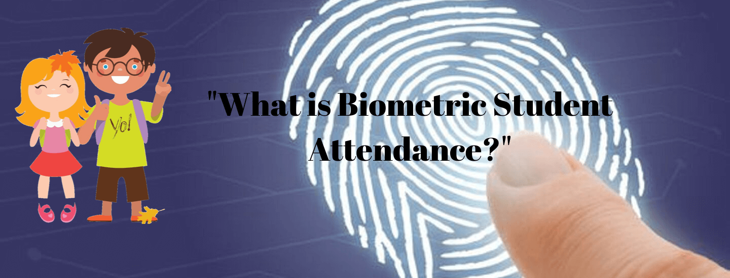 What is biometric student attendance?