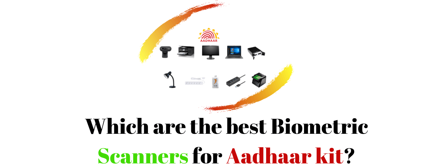 Which are the bestbiometric scanners for the Aadhaar kit?