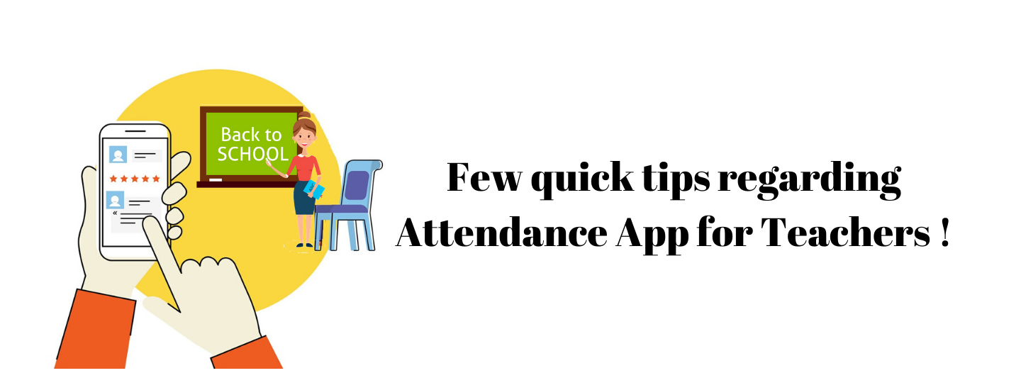Few Quick tips Regarding Attendance App for Teachers!