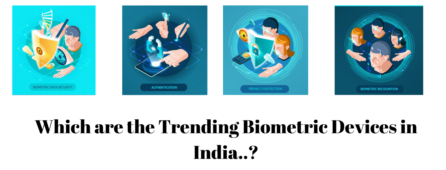Which are the trending biometric devices in India?