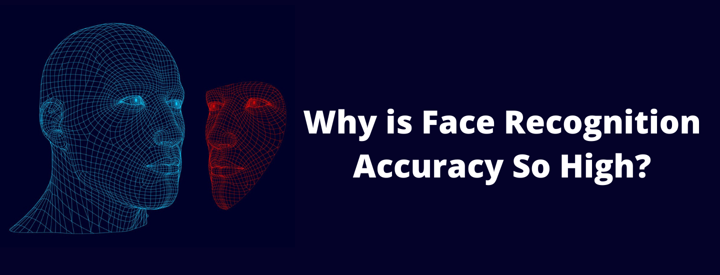 Why is Face Recognition Accuracy So high?