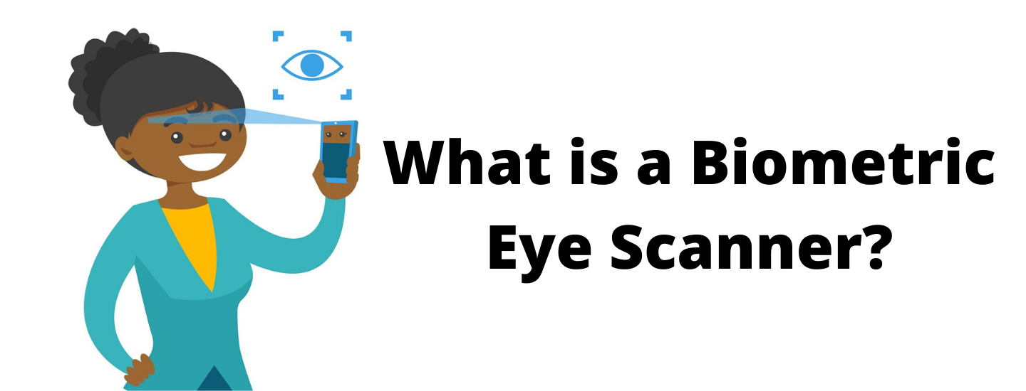 What is a Biometric Eye Scanner?