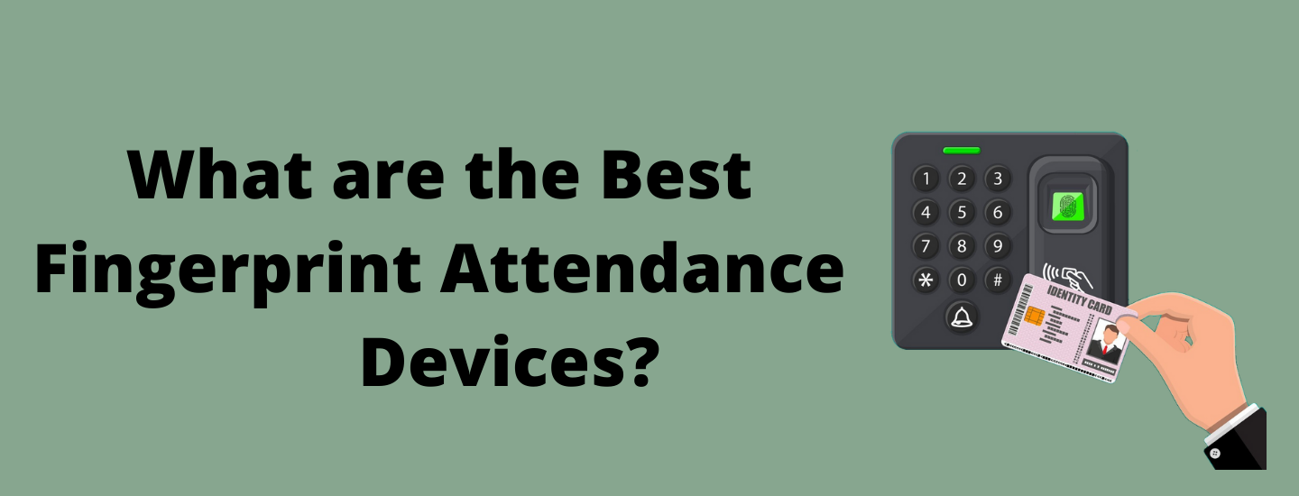 What are the Best Fingerprint Attendance Devices?