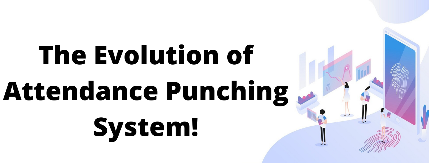 The Evolution of Attendance Punching System!