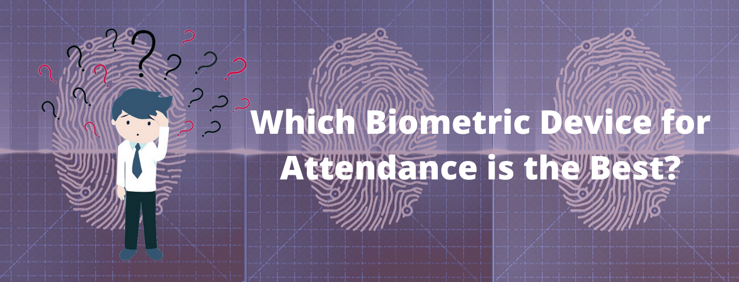 Which Biometric Device for Attendance is the Best?