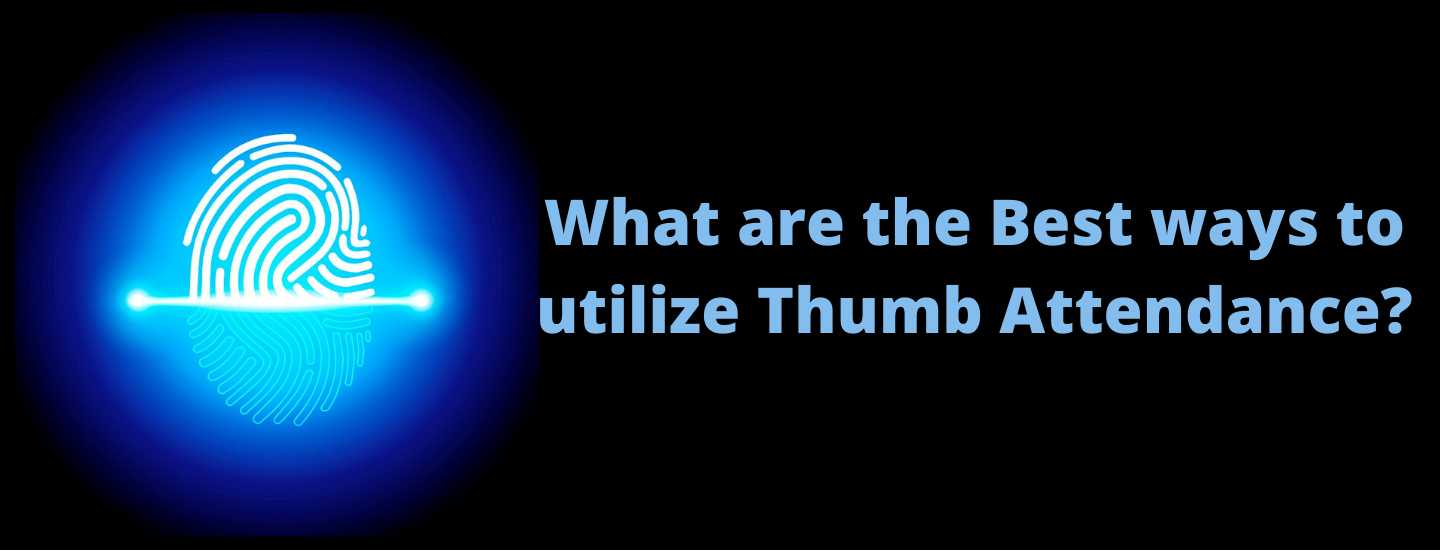 What are the best ways to utilize Thumb Attendance?