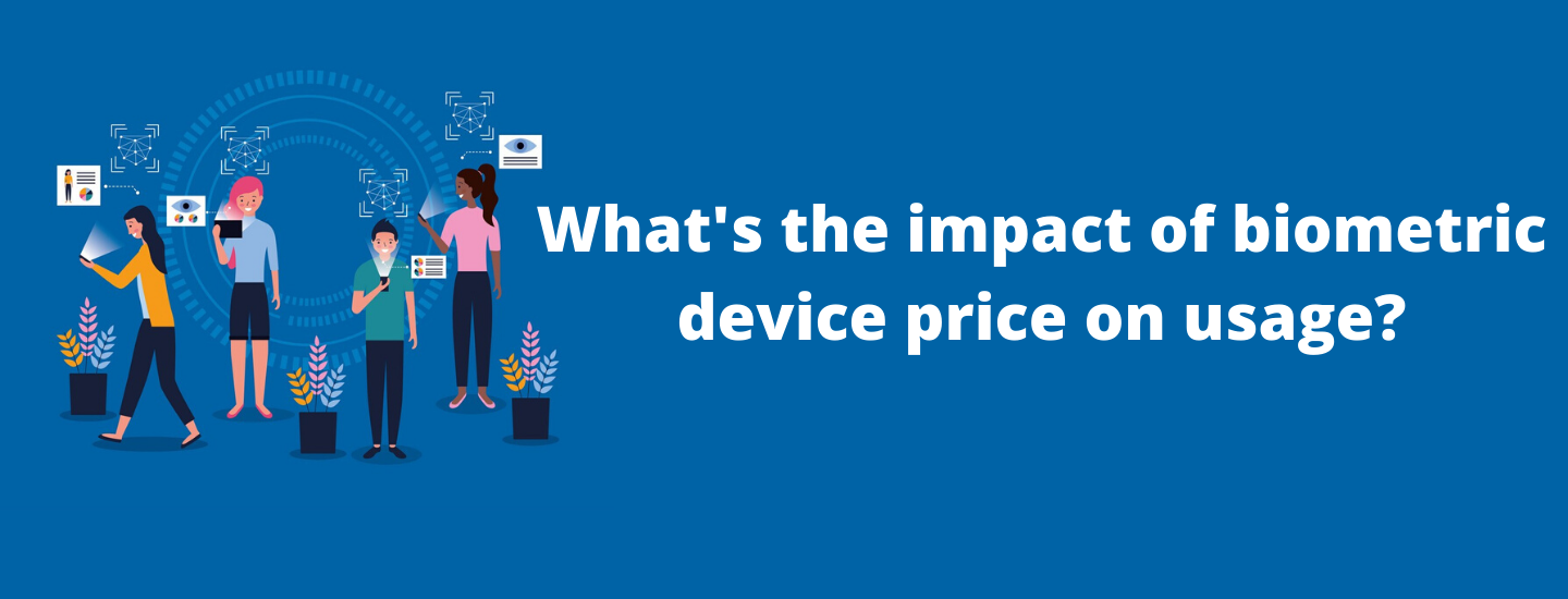 What's the impact of biometric device price on usage?