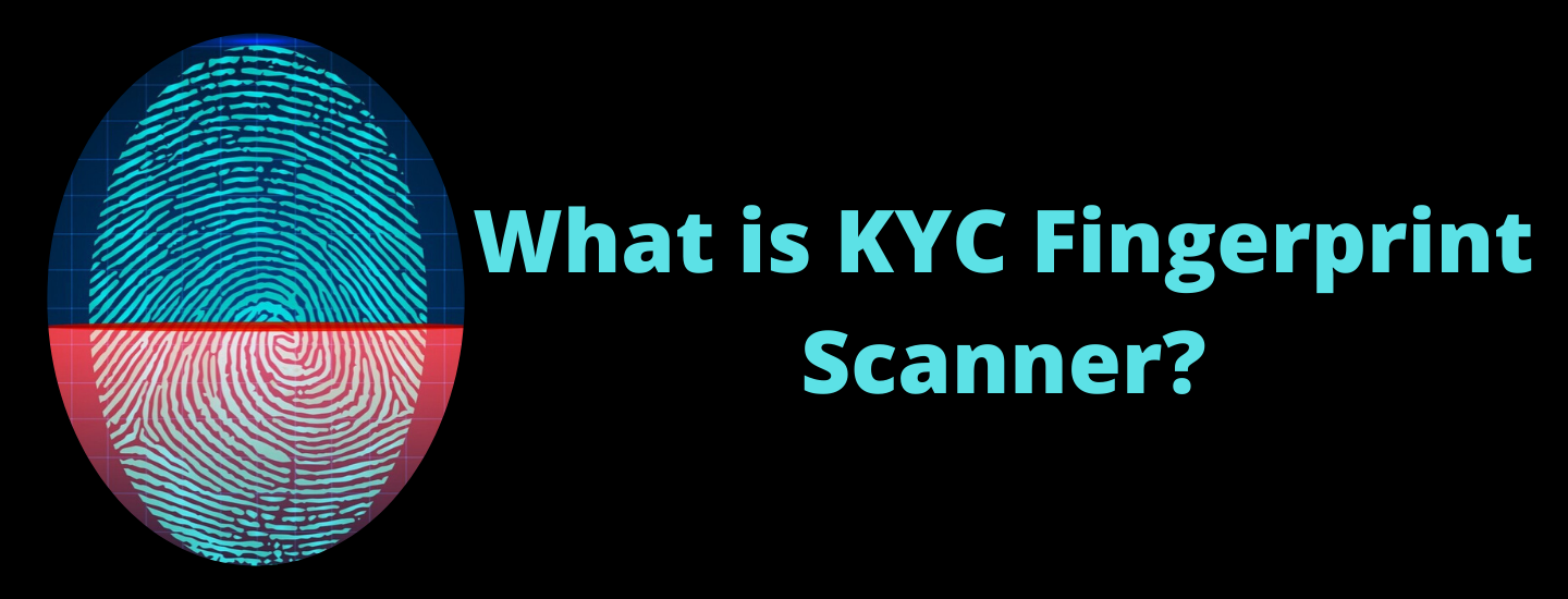 What is KYC Fingerprint Scanner?