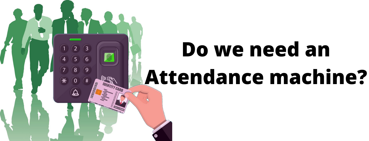 Do we need an Attendance machine?