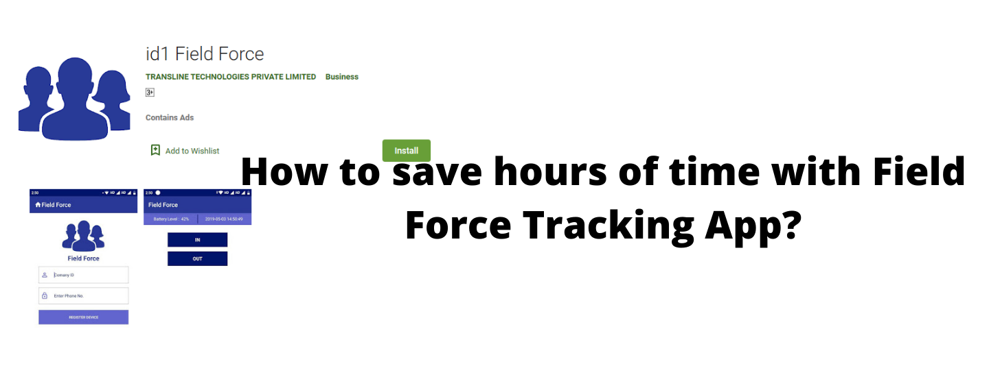 How to save hours with Field Force Tracking App?