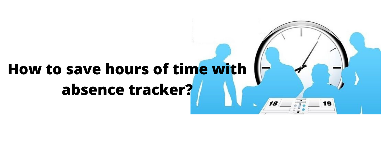 How to save hours with absence tracker?